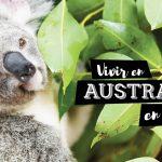 12 pasos para estudiar y trabajar en Australia