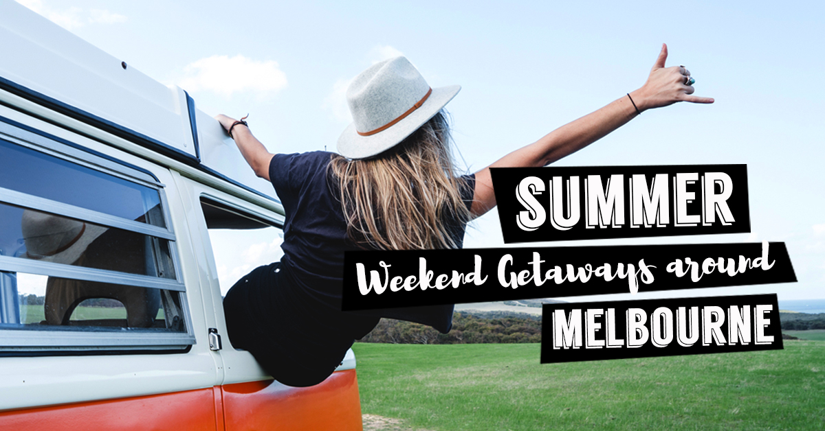 Getaways from Melbourne