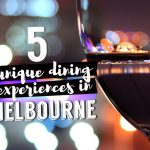 5 Unique Dining Experiences in Melbourne